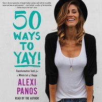 50 Ways to Yay! - Alexi Panos - audiobook