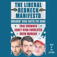 Liberal Redneck Manifesto - Trae Crowder - audiobook