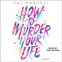 How to Murder Your Life - Cat Marnell - audiobook