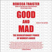 Good and Mad - Rebecca Traister - audiobook