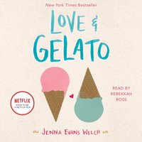 Love & Gelato - Jenna Evans Welch - audiobook