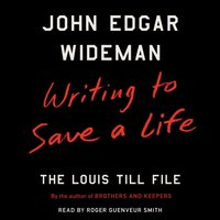 Writing to Save a Life - John Edgar Wideman - audiobook