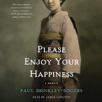 Please Enjoy Your Happiness - Paul Brinkley-Rogers - audiobook