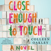 Close Enough to Touch - Colleen Oakley - audiobook