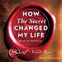 How The Secret Changed My Life - Rhonda Byrne - audiobook