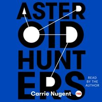Asteroid Hunters - Carrie Nugent - audiobook