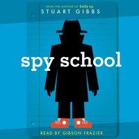 Spy School - Stuart Gibbs - audiobook