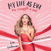 My Life as Eva - Eva Gutowski - audiobook