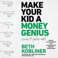 Make Your Kid A Money Genius (Even If You're Not) - Beth Kobliner - audiobook