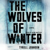 Wolves of Winter - Tyrell Johnson - audiobook
