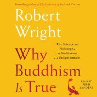 Why Buddhism is True - Robert Wright - audiobook