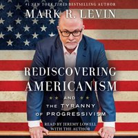 Rediscovering Americanism - Mark R. Levin - audiobook