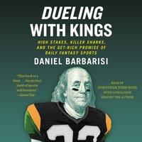 Dueling with Kings - Daniel Barbarisi - audiobook