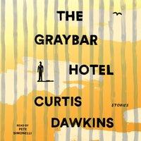 Graybar Hotel - Curtis Dawkins - audiobook