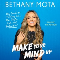Make Your Mind Up - Bethany Mota - audiobook