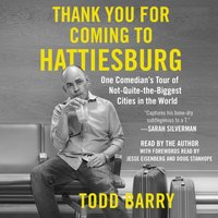 Thank You for Coming to Hattiesburg - Todd Barry - audiobook