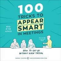 100 Tricks to Appear Smart in Meetings - Sarah Cooper - audiobook