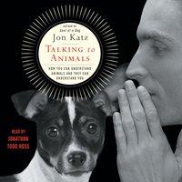 Talking to Animals - Jon Katz - audiobook
