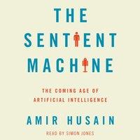 Sentient Machine - Amir Husain - audiobook