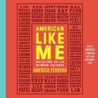 American Like Me - America Ferrera - audiobook