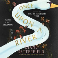 Once Upon a River - Diane Setterfield - audiobook