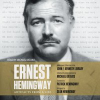 Ernest Hemingway: Artifacts From a Life - Michael Katakis - audiobook