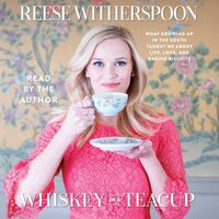 Whiskey in a Teacup - Reese Witherspoon - audiobook