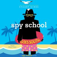 Spy School Goes South - Stuart Gibbs - audiobook