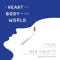 Heart in a Body in the World - Deb Caletti - audiobook