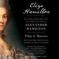 Eliza Hamilton - Tilar J. Mazzeo - audiobook