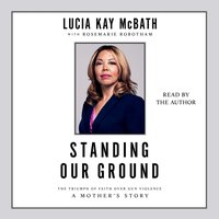 Standing Our Ground - Lucia Kay McBath - audiobook