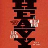 Heavy - Kiese Laymon - audiobook