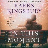 In This Moment - Karen Kingsbury - audiobook