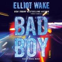 Bad Boy - Elliot Wake - audiobook
