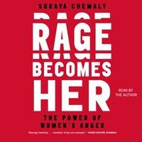 Rage Becomes Her - Soraya Chemaly - audiobook