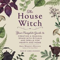 House Witch - Arin Murphy-Hiscock - audiobook