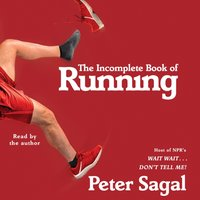 Incomplete Book of Running - Peter Sagal - audiobook