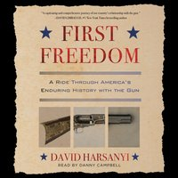 First Freedom - David Harsanyi - audiobook