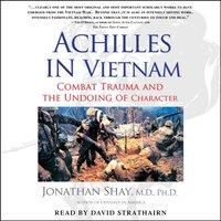 Achilles in Vietnam - Jonathan Shay - audiobook