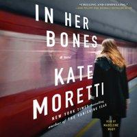 In Her Bones - Kate Moretti - audiobook