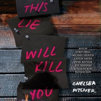 This Lie Will Kill You - Chelsea Pitcher - audiobook