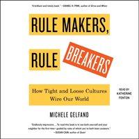 Rule Makers, Rule Breakers - Michele Gelfand - audiobook