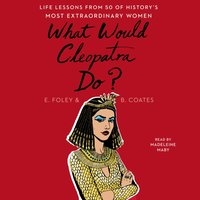 What Would Cleopatra Do? - Elizabeth Foley - audiobook