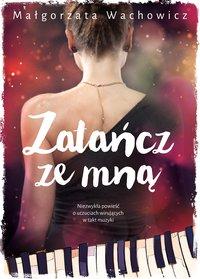 Zatańcz ze mną - Małgorzata Wachowicz - ebook