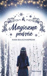 Magiczna podróż - Kasia Bulicz-Kasprzak - ebook