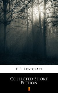 Collected Short Fiction - H.P. Lovecraft - ebook
