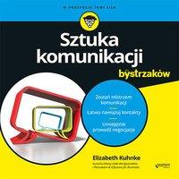 Sztuka komunikacji dla bystrzaków - Elizabeth Kuhnke - audiobook