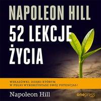 Napoleon Hill. 52 lekcje życia - Napoleon Hill - audiobook