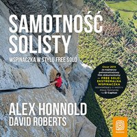 Samotność solisty. Wspinaczka w stylu free solo - Alex Honnold - audiobook