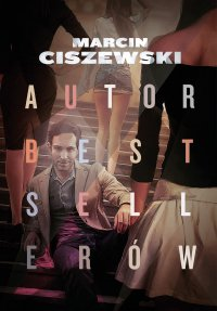 Autor bestsellerów - Marcin Ciszewski - ebook